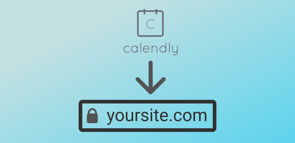 How to put your Calendly at your own custom domain